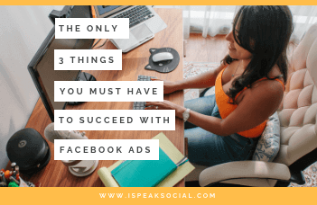 Three Things You Must Have To Profit With Facebook Ads